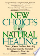 """New Choices In Natural Healing: Over 1,800 Of The Best Self-Help Remedies From The World Of Alternative Medicine"" by Bill Gottlieb"