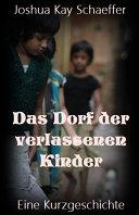 Das Dorf der verlassenen Kinder