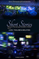 Asian Exposures & Comparisons: Short Stories Laos, Thailand and Sarawak, Malaysia
