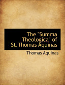 The  Summa Theologica  of St Thomas Aquinas