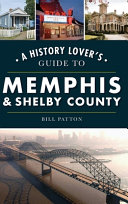 History Lover s Guide to Memphis   Shelby County