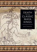 Death and the Classic Maya Kings [Pdf/ePub] eBook