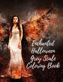 Enchanted Halloween Grey Scale Coloring Book