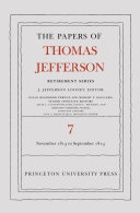 The Papers of Thomas Jefferson, Retirement Series, Volume 7: ...