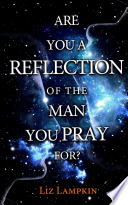 Are You a Reflection of the Man You Pray For?