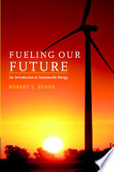 Fueling Our Future An Introduction To Sustainable Energy Book PDF