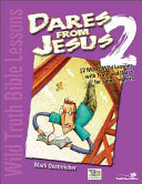 Wild Truth Bible Lessons   Dares from Jesus 2