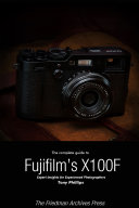 The Complete Guide to Fujifilm's X-100F (B&W Edition)