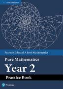 Edexcel AS and A Level Mathematics Pure Mathematics Year 2 Practice Workbook
