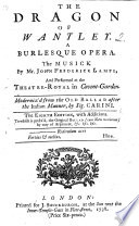 """The Dragon of Wantley; a Burlesque Opera [in Three Acts] ... Eighth Edition, with Additions. To which is Prefix'd, the Original Ballad [entitled """"A True Relation of the Dreadful Combate Between More of More-Hall and the Dragon of Wantley""""], Etc"""