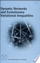 Dynamic Networks And Evolutionary Variational Inequalities Book PDF