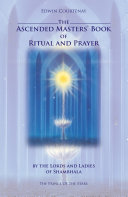 The Ascended Masters' Book of Ritual and Prayer