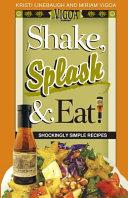 Shake  Splash   Eat