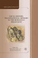 Local History, Transnational Memory in the Romanian Holocaust [Pdf/ePub] eBook