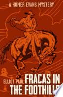 Fracas in the Foothills