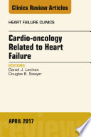 Cardio oncology Related to Heart Failure  An Issue of Heart Failure Clinics  E Book Book