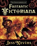 Download The Encyclopedia of Fantastic Victoriana Book