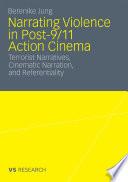 Narrating Violence in Post 9 11 Action Cinema