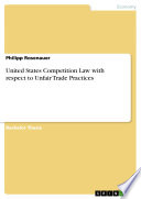 United States Competition Law with Respect to Unfair Trade Practices Book PDF