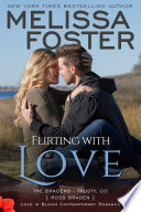 Flirting With Love The Bradens At Trusty 4 Love In Bloom Contemporary Romance