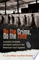 Do the Crime  Do the Time  Juvenile Criminals and Adult Justice in the American Court System