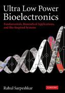 Ultra Low Power Bioelectronics