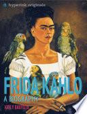 Frida Kahlo  A Biography