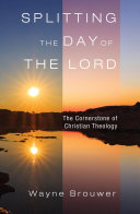 Splitting the day of the Lord: the cornerstone of Christian theology