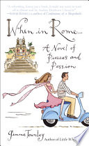 When in Rome     A Novel of Piazzas and Passion