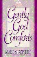 Gently God Comforts