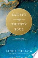 Satisfy My Thirsty Soul