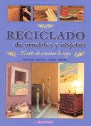 Reciclado de Muebles y Objetos: Elarte de Renovar lo Viejo
