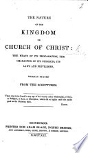 The Nature of the Kingdom  Or Church of Christ      Briefly Stated from the Scriptures