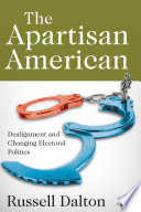The Apartisan American Dealignment And Changing Electoral Politics