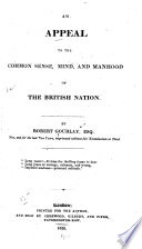 An appeal to the common sense, mind and manhood of the British nation