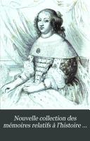 Nouvelle collection des mémoires relatifs à l'histoire de France depuis le 13e siècle jusqu'à la fin du 18e siècle, par mm. Michaud et Poujoulat