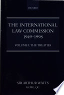 The International Law Commission 1949 1998 Volume One The Treaties
