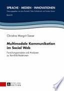 Multimodale Kommunikation im Social Web  : Forschungsansätze und Analysen zu Text-Bild-Relationen