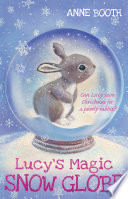 Lucy s Magic Snow Globe