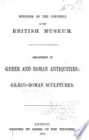 Synopsis of the contents of the British Museum Department of Greek and Roman antiquities: Græco-Roman sculptures