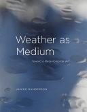 Weather as Medium