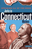 Speaking Ill of the Dead: Jerks in Connecticut History [Pdf/ePub] eBook