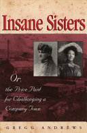 Pdf Insane Sisters, Or, The Price Paid for Challenging a Company Town