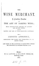 The wine merchant  A familiar treatise on the art of making wine   c  With  Loftus s wine calculator