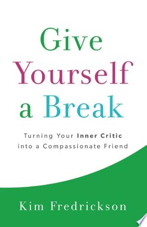 Download Give Yourself a Break Free Books - Dlebooks.net