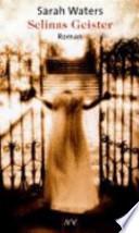 Selinas Geister  : Roman