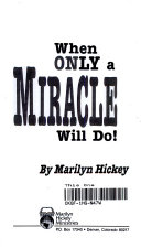 When Only a Miracle Will Do