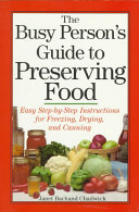 The Busy Person s Guide to Preserving Food
