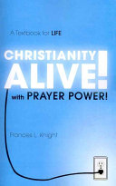 Christianity Alive  With Prayer Power