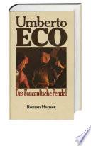 Das Foucaultsche Pendel  : Roman